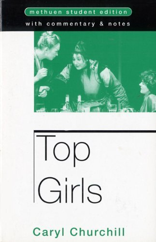 an analysis of the marlene character in top girls a play by caryl churchill Top girls is a 1982 play by caryl churchillit is about a woman named marlene, a career-driven woman who is only interested in women's success in business in the famous opening scene, she hosts a dinner party for a group of famous women from history.