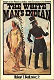 The White Man's Indian, Robert F. Berkhofer, 0394484851