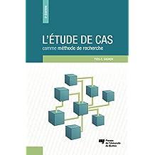 L'étude de cas comme méthode de recherche, 2e édition