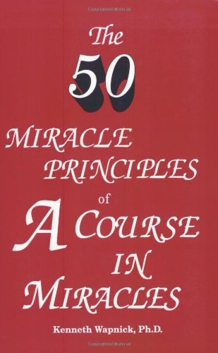 The Fifty Miracle Principles of 'A Course in Miracles'