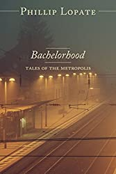 Bachelorhood: Tales of the Metropolis
