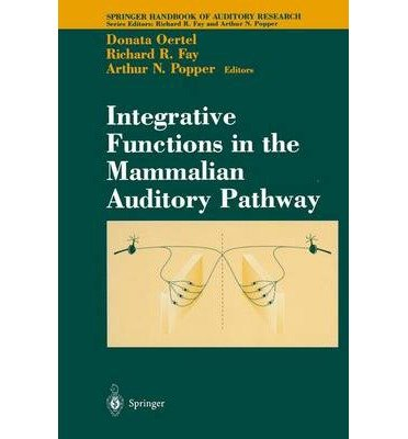 Download [(Integrative Functions in the Mammalian Auditory Pathway)] [Author: Donata Oertel] published on (February, 2002) PDF