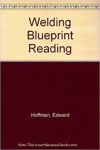 Welding blueprint reading edward hoffman 9780534014315 amazon welding blueprint reading edward hoffman 9780534014315 amazon books malvernweather Images