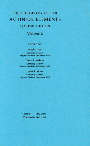 Chemistry of the Actinide Elements Volume 2