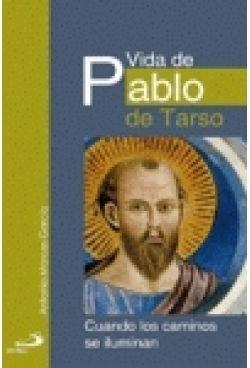 Vida de Pablo de Tarso. Cuando los caminos se - Antonio Marcos San San