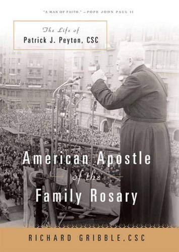 American Apostle of the Family Rosary: The Life of Patrick J. Peyton, CSC pdf