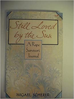 Book Still Loved by the Sun: A Rape Survivor's Journal