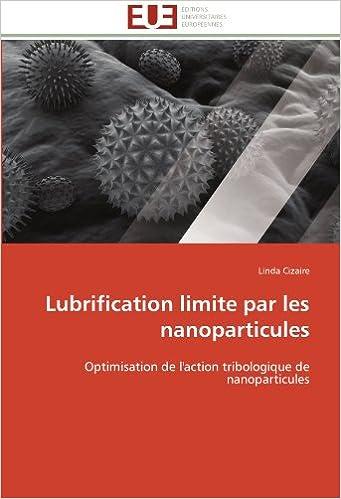 Book Lubrification limite par les nanoparticules: Optimisation de l'action tribologique de nanoparticules (Omn.Univ.Europ.)