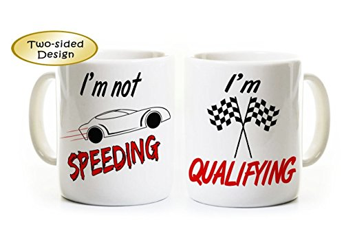 Racing Gift - I'm not speeding I'm qualifying - Coffee Mug for Speeder Race Enthusiast Racer - Cars Speedster Indy Coffee Cup