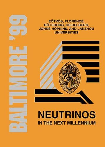 Read Online Neutrinos in the New Millennium: Proceedings of the Johns Hopkins Workshop on Current Problems in Particle Theory 23 Baltimore, 1999 (June 10-12) pdf