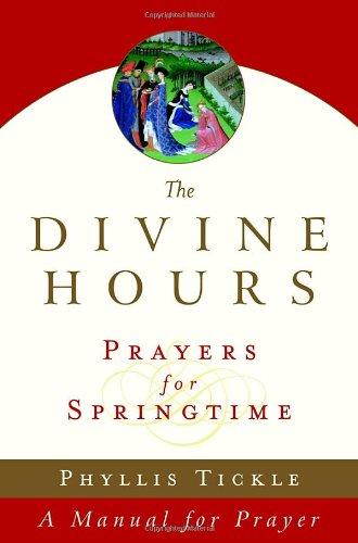 The Divine Hours (Volume Three): Prayers for Sprin…