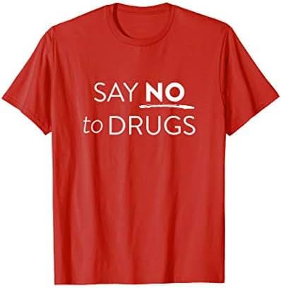 Say NO to Drugs Shirt