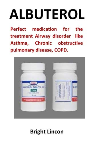 Albuterol: Perfect medication for the treatment Airway disorder  like Asthma, Chronic obstructive pulmonary disease, COPD.