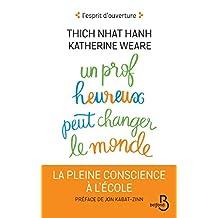 Un prof heureux peut changer le monde (L'esprit d'ouverture) (French Edition)