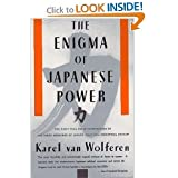 The Enigma of Japanese Power: The First Full-Scale Examination of the Inner Work