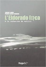 L'Eldorado Inca : A la recherche de Païtiti par Pierre-Albert Ruquier