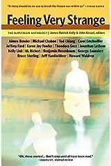 Feeling Very Strange: The Slipstream Anthology Hardcover