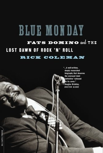 Download Blue Monday: Fats Domino and the Lost Dawn of Rock 'n' Roll PDF