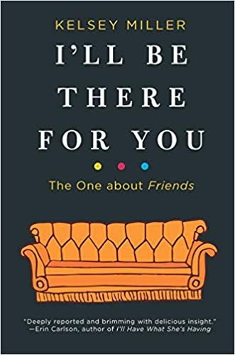 Ill Be There For You: Amazon.es: Kelsey Miller: Libros en idiomas extranjeros