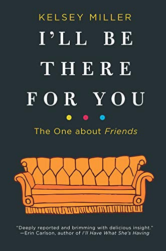 - I'll Be There for You: The One about Friends