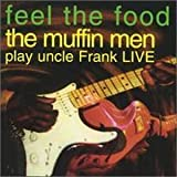 Feel the Food by Muffin Men