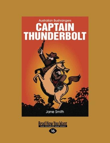Captain Thunderbolt: Australian bushrangers