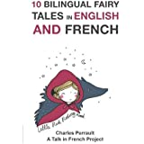 10 Bilingual Fairy Tales in French and English: Improve your French or English reading and listening comprehension skills (Bi
