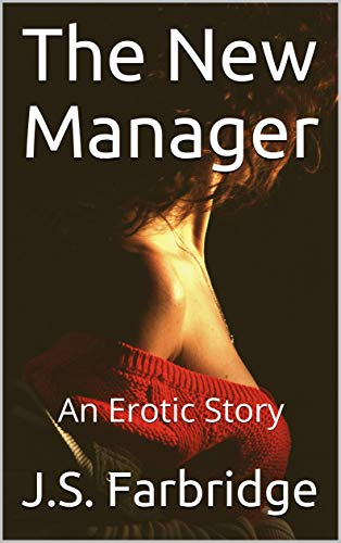 The New Manager: An Erotic