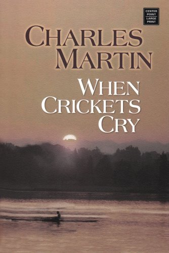 when-crickets-cry-center-point-premier-fiction-large-print-by-charles-martin-2007-01-02