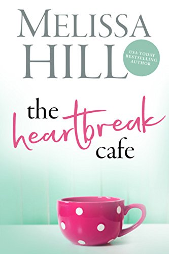 The Heartbreak Cafe (Lakeview Contemporary Romance Book 1) -