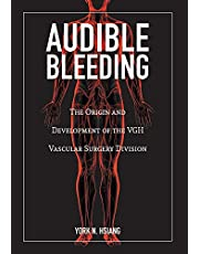 Audible Bleeding: The Origin and Development of the VGH Vascular Surgery Division
