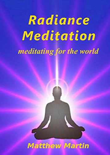 Radiance Meditation: - meditating for the world - Kindle edition by