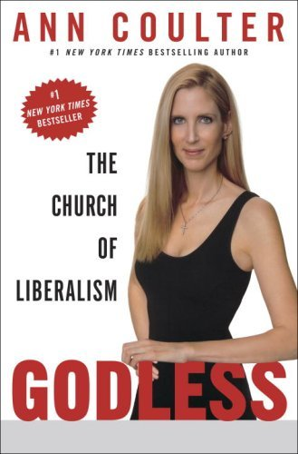 Read Online By Ann Coulter - Godless: The Church of Liberalism (2006-06-21) [Hardcover] PDF