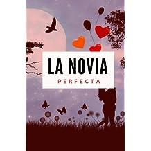 La Novia Perfecta (Spanish Edition)