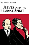 Jeeves and the Feudal Spirit (Everyman Wodehouse)