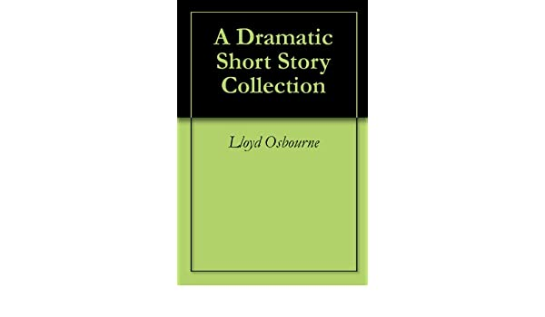 A Dramatic Short Story Collection - Kindle edition by Lloyd