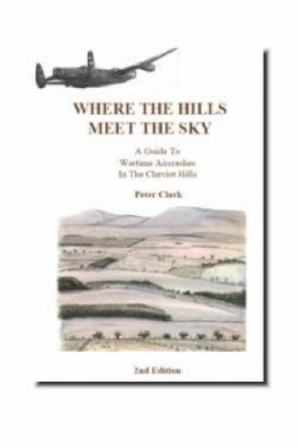 Where the Hills Meet the Sky: Guide to Wartime Aircrashes in the Cheviot Hills