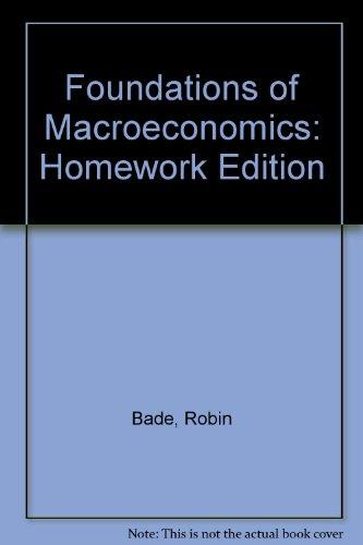 Foundations of Macroeconomics: Homework Edition
