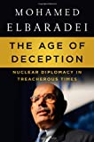 The Age of Deception, Mohamed ElBaradei, 0805093508