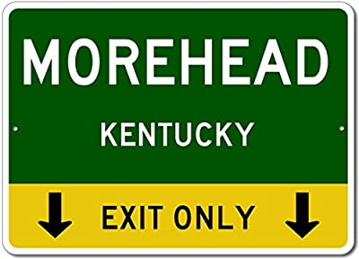 Morehead, Kentucky US - This Exit Only - Custom City State Aluminum Street Sign