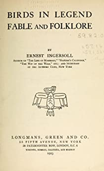 Birds in legend, fable and folklore by [Ingersoll, Ernest]