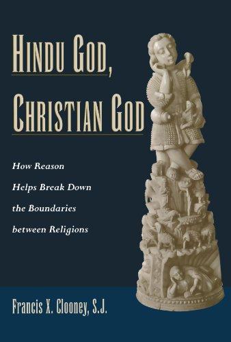 Hindu God, Christian God: How Reason Helps Break Down the Boundaries between Religions by Oxford University Press