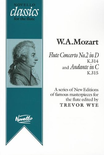 Flute Concerto No. 2 In D, K314 And Andante In C, K315: Novello Classics For The Flute Series