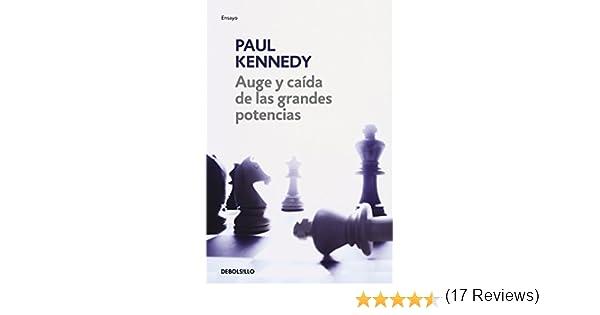 Auge y caída de las grandes potencias eBook: Kennedy, Paul: Amazon.es: Tienda Kindle