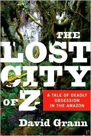 The Lost City of Z Publisher: Doubleday