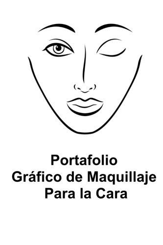 Portafolio Grafico De Maquillaje Para La Cara (Spanish Edition) [Sarie Smith] (Tapa Blanda)