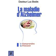 Maladie d'Alzheimer (La): Comprendre, la prévenir (La)