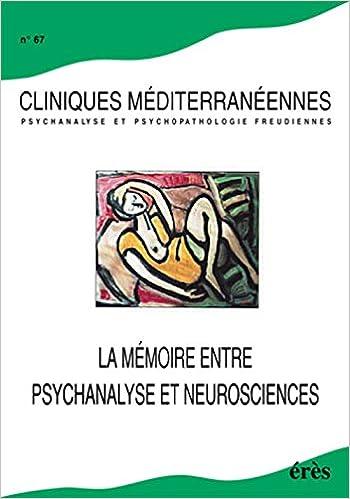 Livres Cliniques méditerranéennes, numéro 67 : La Mémoire entre psychanalyse et neurosciences pdf