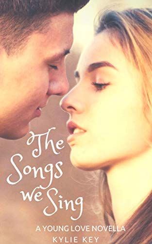 The Songs we Sing (Young Love Book 1) (Best Love Stories For Young Adults)