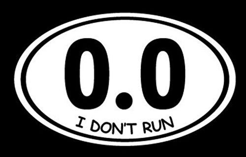 0.0 - I Don't Run Decal Vinyl Sticker|Cars Trucks Vans Walls Laptop|WHITE|5.5 In|CCI318